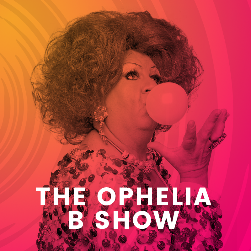 The Ophelia B Show